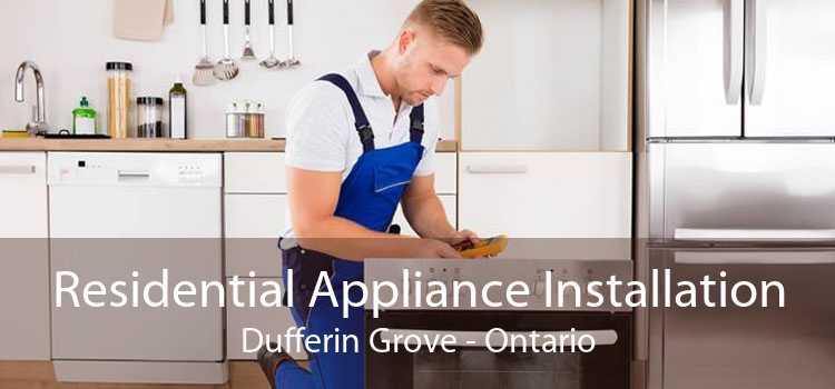Residential Appliance Installation Dufferin Grove - Ontario