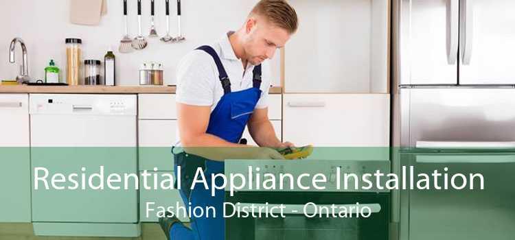 Residential Appliance Installation Fashion District - Ontario