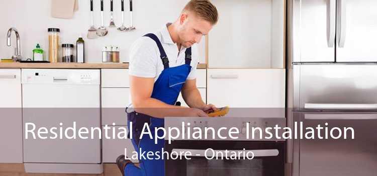 Residential Appliance Installation Lakeshore - Ontario