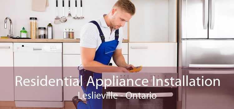 Residential Appliance Installation Leslieville - Ontario