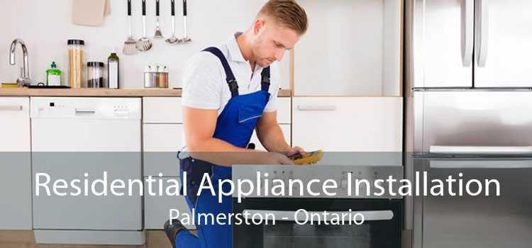 Residential Appliance Installation Palmerston - Ontario