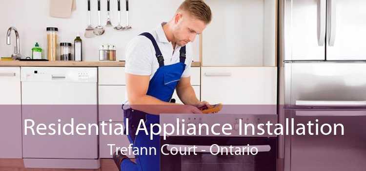 Residential Appliance Installation Trefann Court - Ontario