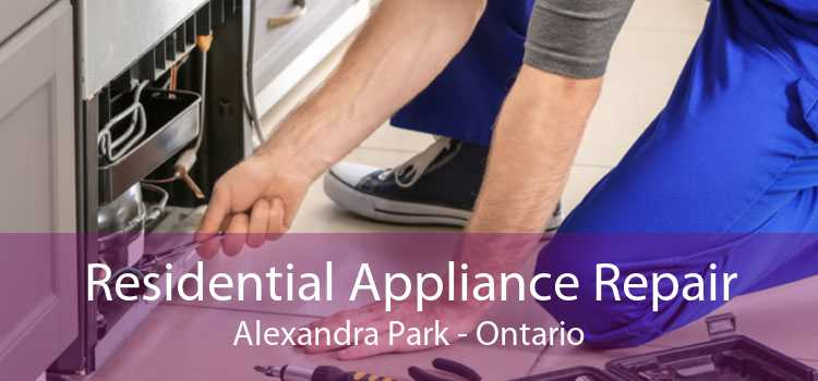 Residential Appliance Repair Alexandra Park - Ontario