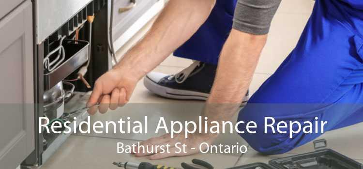 Residential Appliance Repair Bathurst St - Ontario