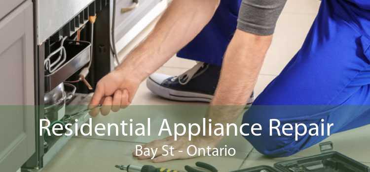 Residential Appliance Repair Bay St - Ontario