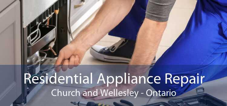 Residential Appliance Repair Church and Wellesley - Ontario