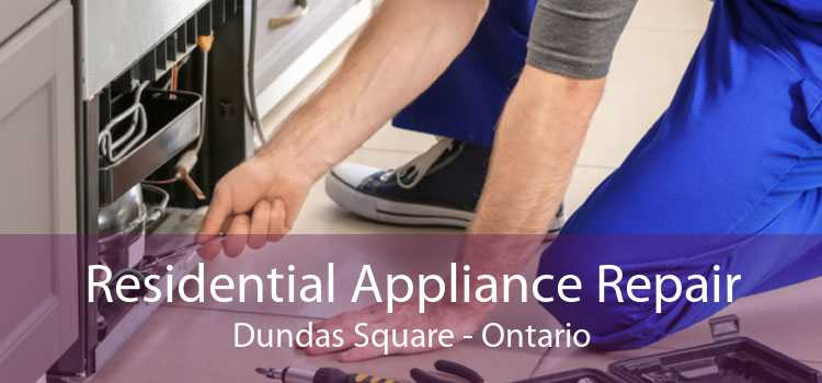 Residential Appliance Repair Dundas Square - Ontario