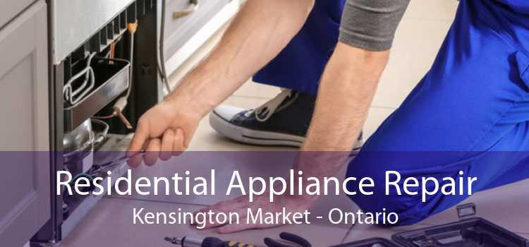 Residential Appliance Repair Kensington Market - Ontario