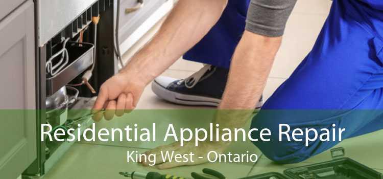 Residential Appliance Repair King West - Ontario