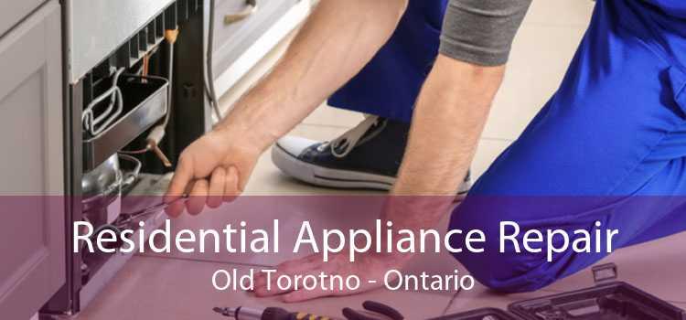 Residential Appliance Repair Old Torotno - Ontario