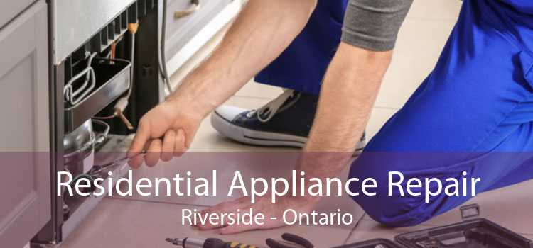 Residential Appliance Repair Riverside - Ontario