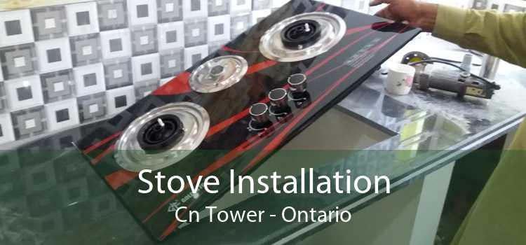 Stove Installation Cn Tower - Ontario