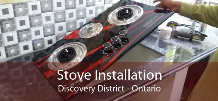 Stove Installation Discovery District - Ontario