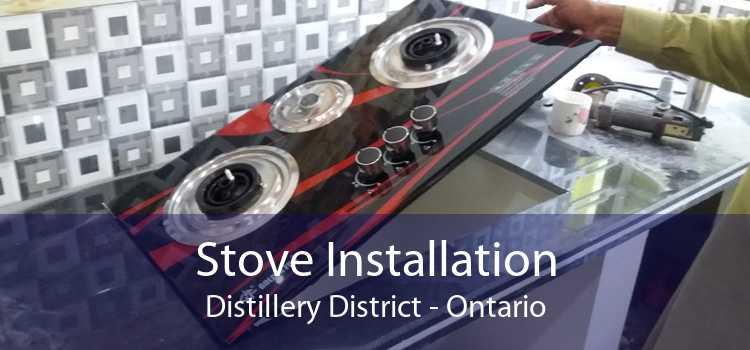 Stove Installation Distillery District - Ontario