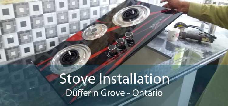Stove Installation Dufferin Grove - Ontario