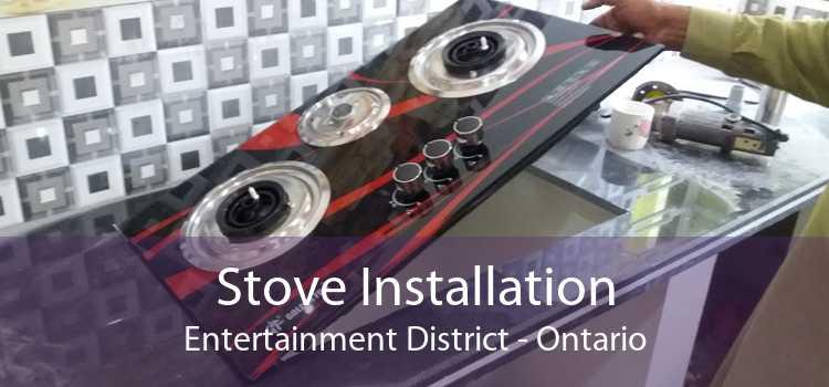 Stove Installation Entertainment District - Ontario