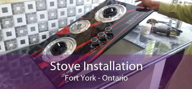 Stove Installation Fort York - Ontario