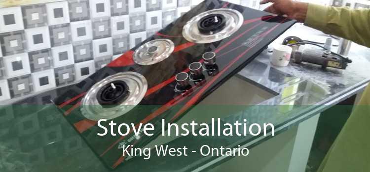 Stove Installation King West - Ontario