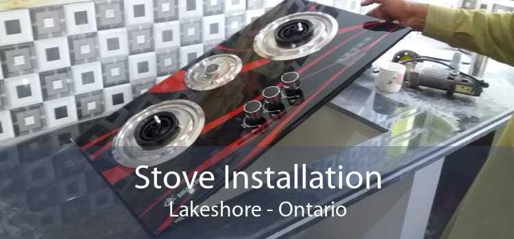 Stove Installation Lakeshore - Ontario