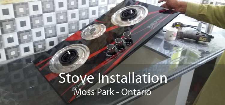 Stove Installation Moss Park - Ontario
