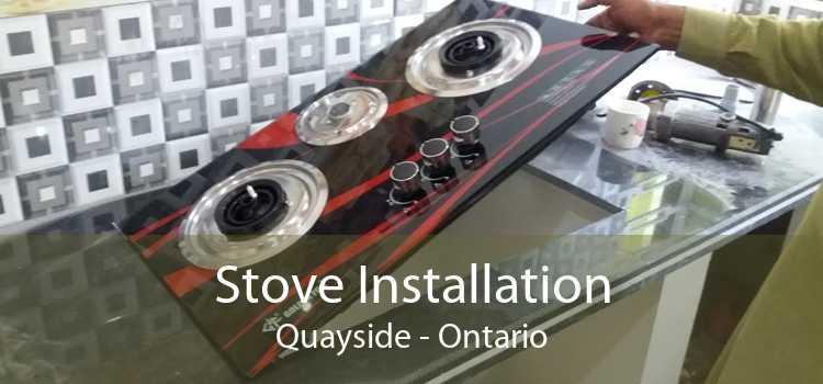 Stove Installation Quayside - Ontario