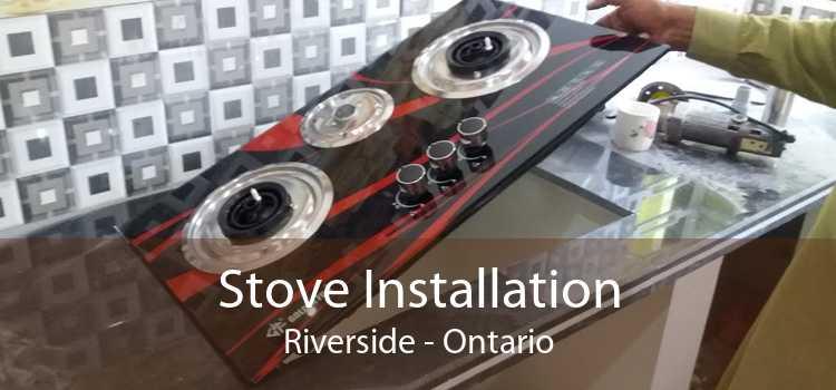 Stove Installation Riverside - Ontario