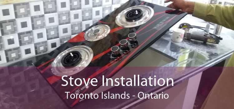 Stove Installation Toronto Islands - Ontario
