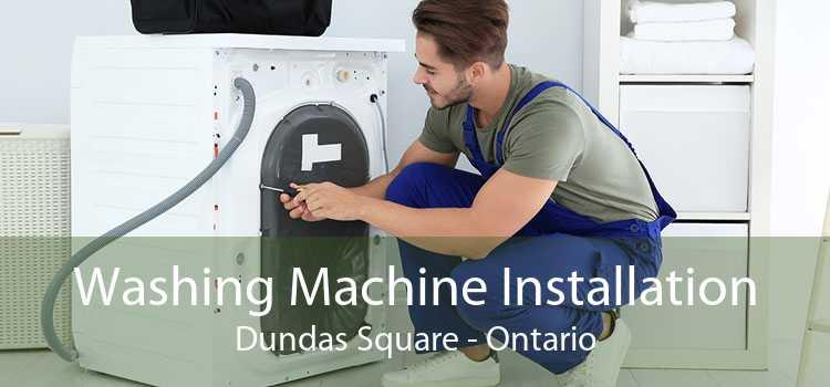 Washing Machine Installation Dundas Square - Ontario