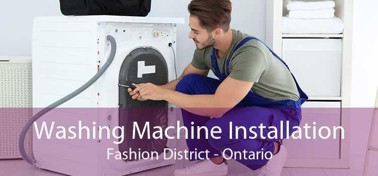 Washing Machine Installation Fashion District - Ontario