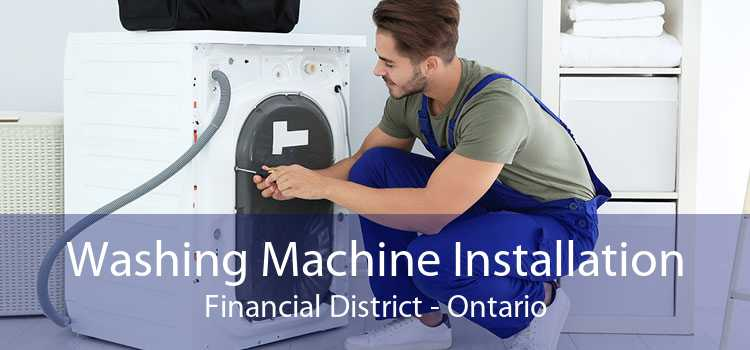 Washing Machine Installation Financial District - Ontario