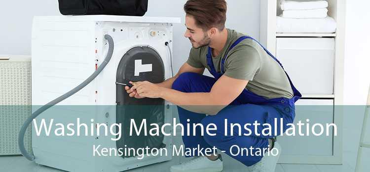 Washing Machine Installation Kensington Market - Ontario
