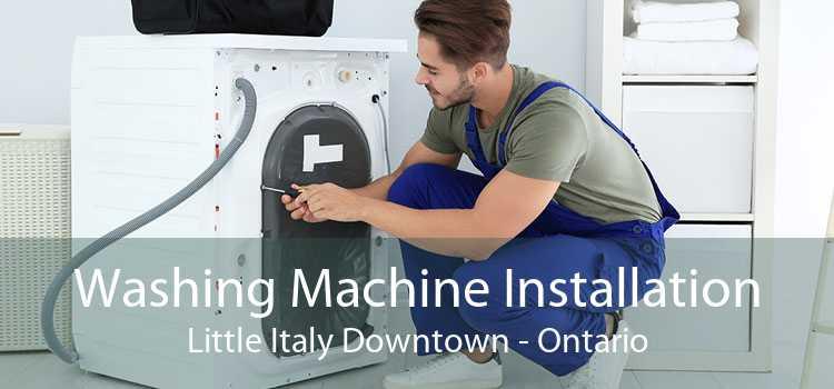 Washing Machine Installation Little Italy Downtown - Ontario