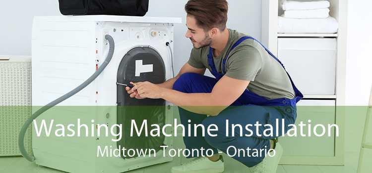 Washing Machine Installation Midtown Toronto - Ontario