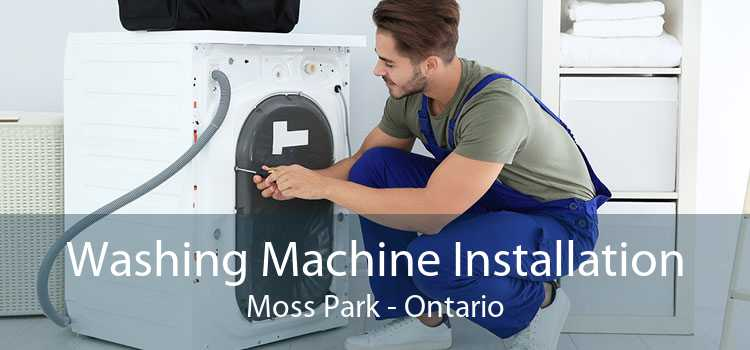 Washing Machine Installation Moss Park - Ontario