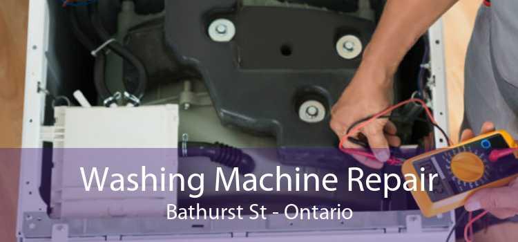 Washing Machine Repair Bathurst St - Ontario